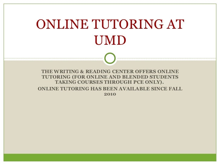 THE WRITING & READING CENTER OFFERS ONLINE TUTORING (FOR ONLINE AND BLENDED STUDENTS TAKING COURSES THROUGH PCE ONLY). 