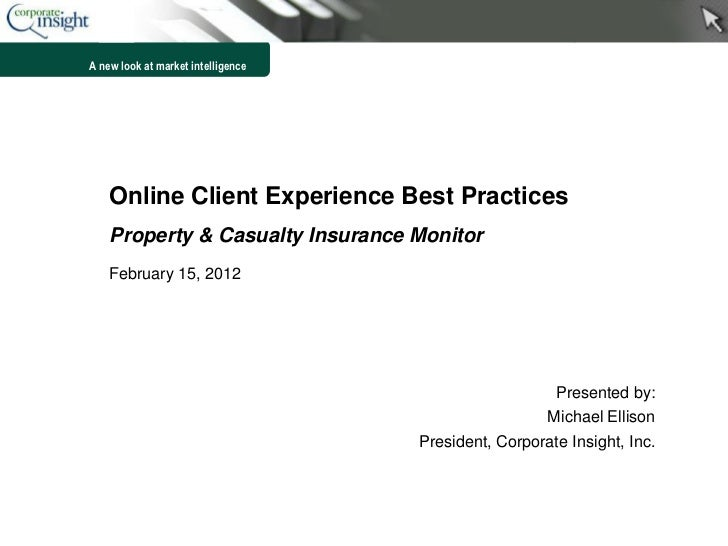 A new look at market intelligence    Online Client Experience Best Practices    Property & Casualty Insurance Monitor    F...