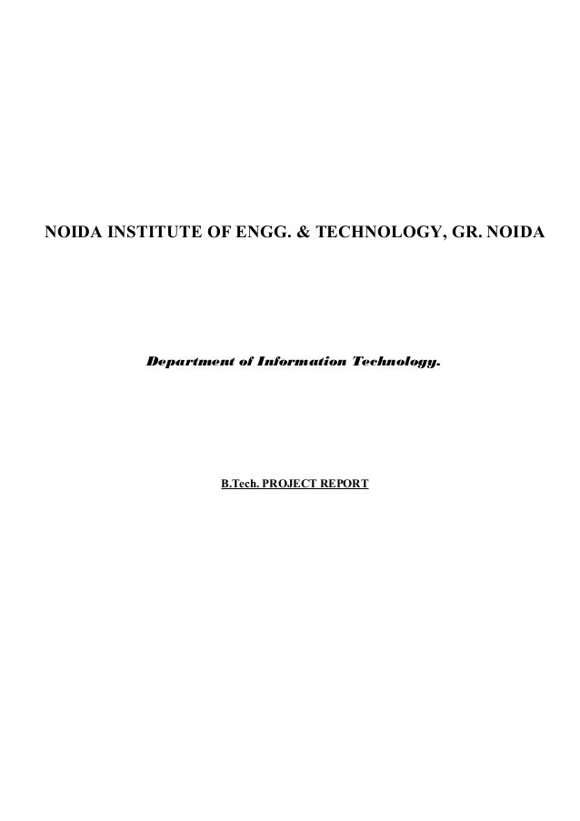 NOIDA INSTITUTE OF ENGG. & TECHNOLOGY, GR. NOIDA Department of Information Technology. B.Tech. PROJECT REPORT