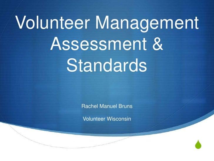 Volunteer Management    Assessment &      Standards       Rachel Manuel Bruns       Volunteer Wisconsin                   ...