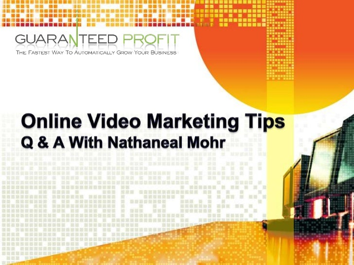 Online Video Marketing Tips Q & A With Nathaneal Mohr<br />
