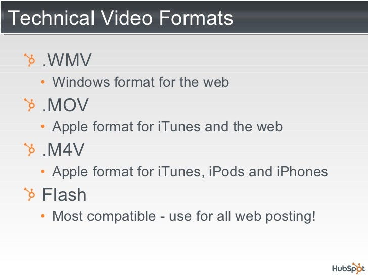 Technical Video Formats <ul><li>.WMV </li></ul><ul><ul><li>Windows format for the web </li></ul></ul><ul><li>.MOV </li></u...
