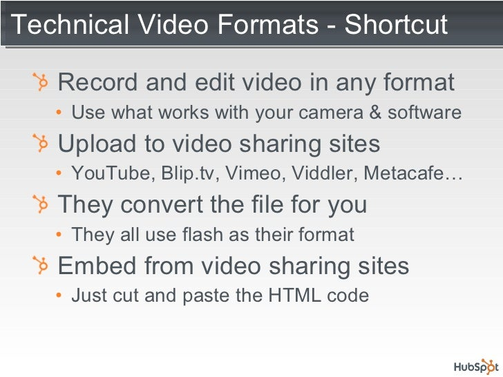 Technical Video Formats - Shortcut <ul><li>Record and edit video in any format </li></ul><ul><ul><li>Use what works with y...