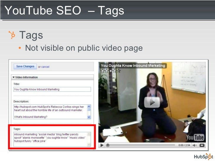 YouTube SEO  – Tags <ul><li>Tags </li></ul><ul><ul><li>Not visible on public video page </li></ul></ul>