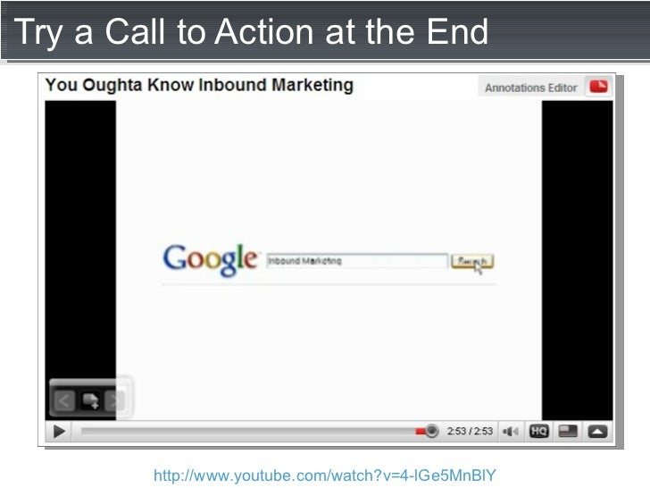 Try a Call to Action at the End http://www.youtube.com/watch?v=4-lGe5MnBlY