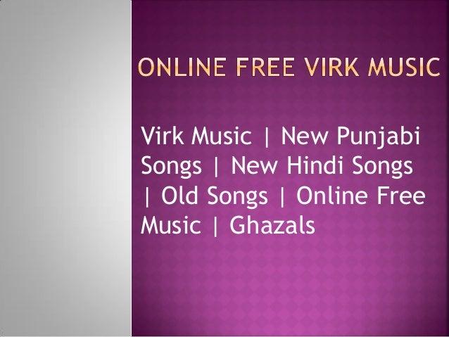 Virk Music | New Punjabi Songs | New Hindi Songs | Old Songs | Online Free Music | Ghazals