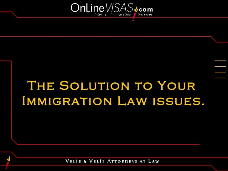 The Solution to YourImmigration Law issues.
