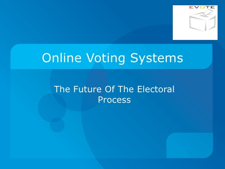 Online Voting Systems The Future Of The Electoral Process
