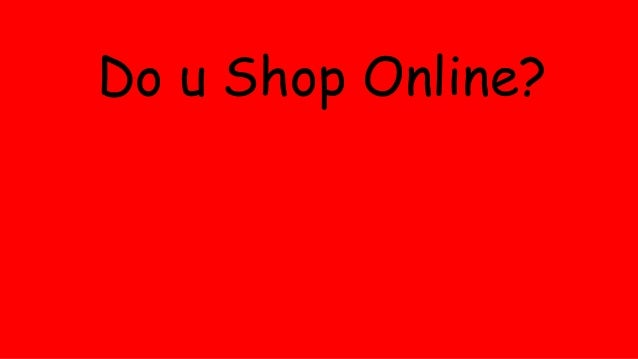 Do u Shop Online?