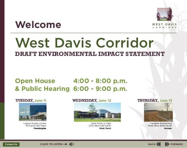BACKCLICK TO LISTEN FORWARDContact Us West Davis Corridor Open House & Public Hearing Welcome DRAFT ENVIRONMENTAL IMPACT S...