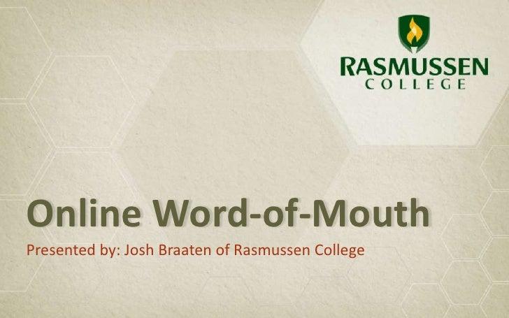 Online Word-of-MouthPresented by: Josh Braaten of Rasmussen College