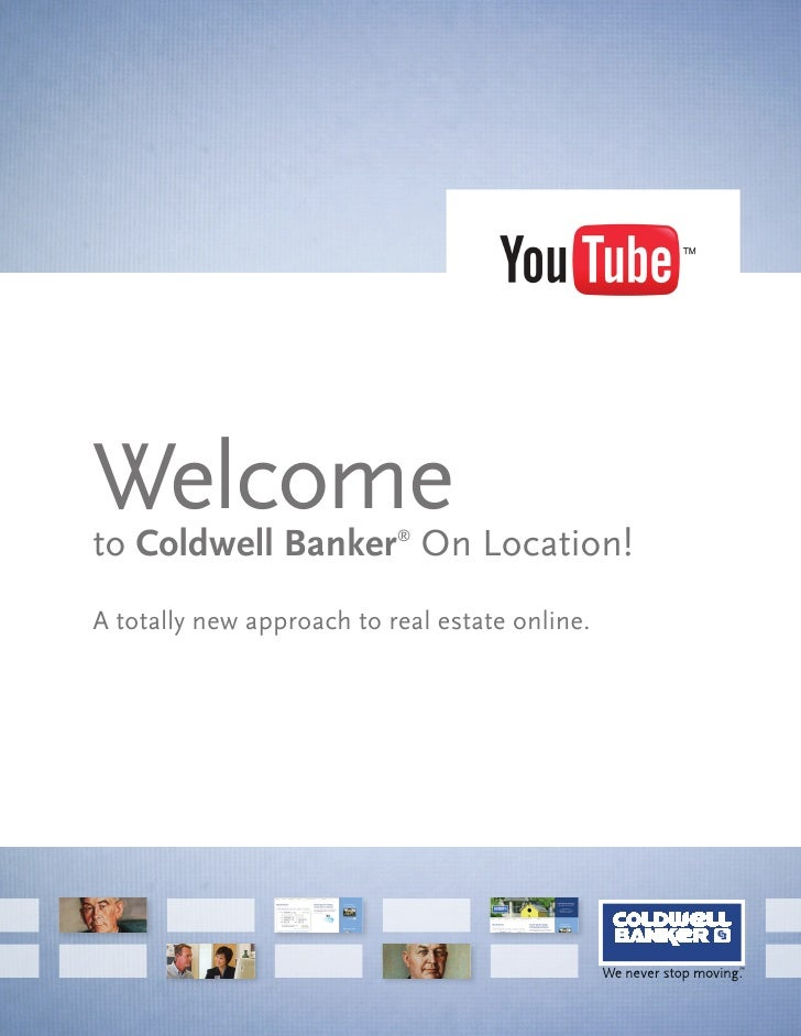 Welcome to Coldwell Banker On Location!                            ®     A totally new approach to real estate online.