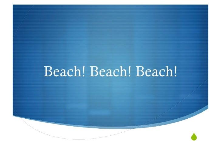 """Beach! Beach! Beach!                           """""""