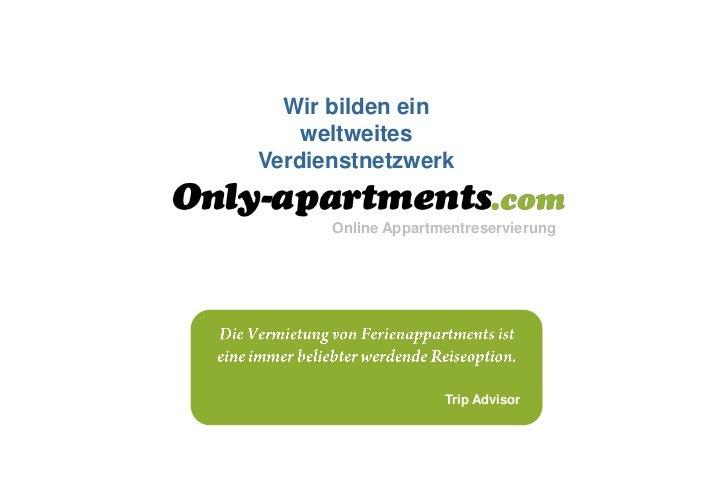 Wir bilden ein    weltweitesVerdienstnetzwerk      Online Appartmentreservierung                    Trip Advisor