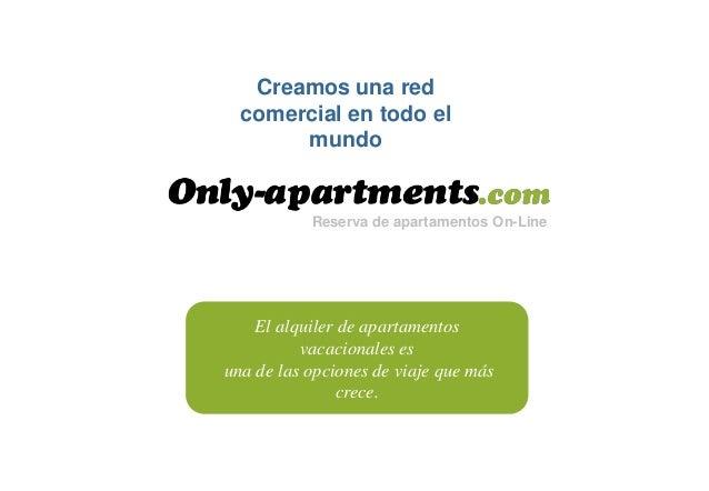 Creamos una red comercial en todo el mundo El alquiler de apartamentos vacacionales es una de las opciones de viaje que má...