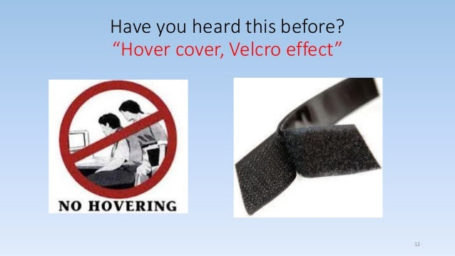 """Have you heard this before? """"Hover cover, Velcro effect"""" 12"""