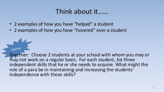 """Think about it…… • 2 examples of how you have """"helped"""" a student • 2 examples of how you have """"hovered"""" over a student Tog..."""
