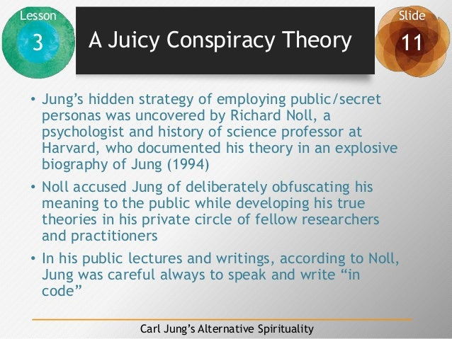 Lesson Slide 3 11 Carl Jung's Alternative Spirituality A Juicy Conspiracy Theory • Jung's hidden strategy of employing pub...