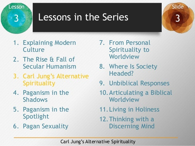 Lesson Slide 3 3 Carl Jung's Alternative Spirituality Lessons in the Series 1. Explaining Modern Culture 2. The Rise & Fal...