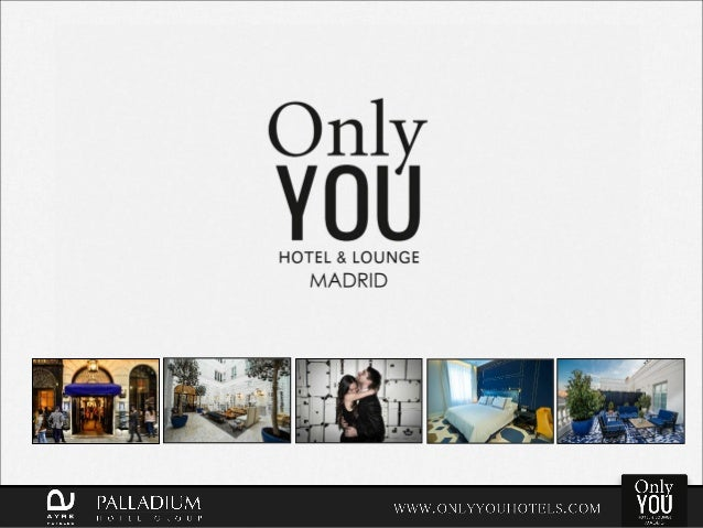 Only You Hotel Lounge Madrid Presentation