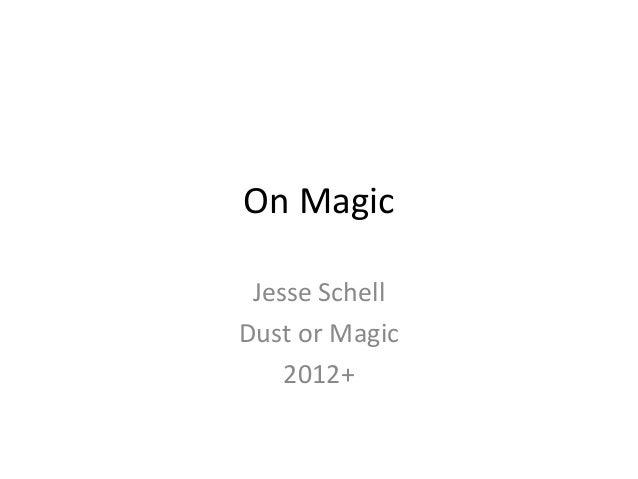On Magic Jesse SchellDust or Magic    2012+
