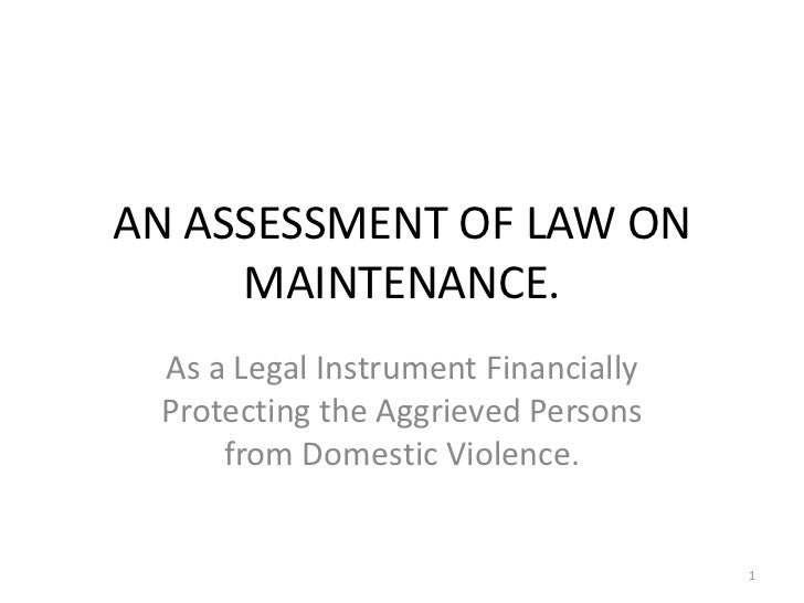 AN ASSESSMENT OF LAW ON     MAINTENANCE. As a Legal Instrument Financially Protecting the Aggrieved Persons     from Domes...