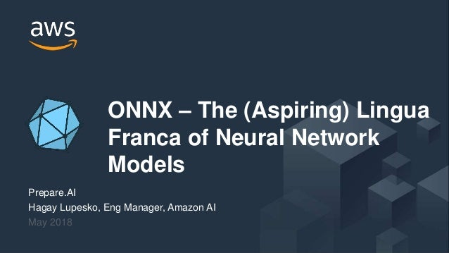 ONNX - The Lingua Franca of Deep Learning