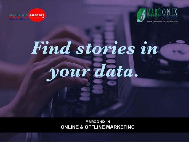 1 £1'. lARC ONIX  Find stories in J your data.   MARCON| X.| N ONLINE & OFFLINE MARKETING