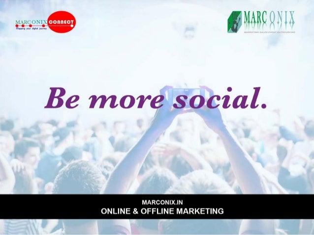 M MARC 'J I I   MARC O N I X m. pp. »g you:   Be more social.      MARCON| X.| N ONLINE & OFFLINE MARKETING