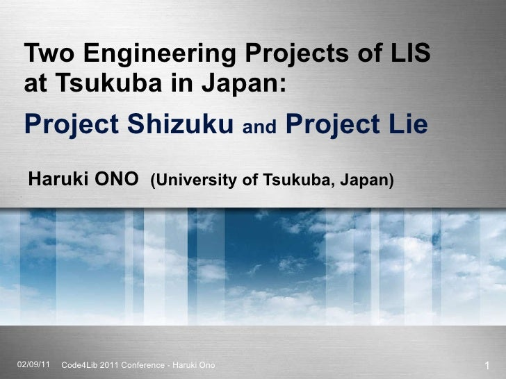 Two Engineering Projects of LIS  at Tsukuba in Japan:  Project Shizuku  and  Project Lie Haruki ONO  (University of Tsukub...