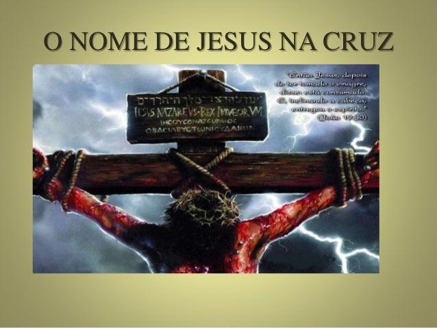 O NOME DE JESUS NA CRUZ 1