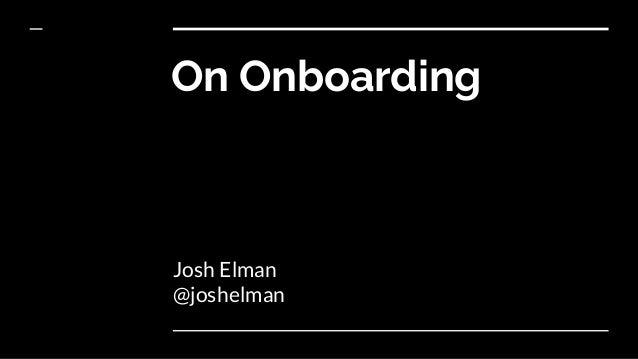 On Onboarding Josh Elman @joshelman