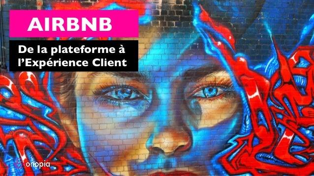 AIRBNB De la plateforme à l'Expérience Client