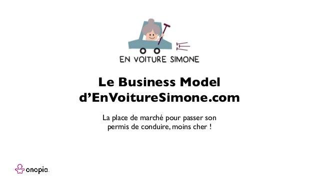 La place de marché pour passer son permis de conduire, moins cher ! Le Business Model d'EnVoitureSimone.com