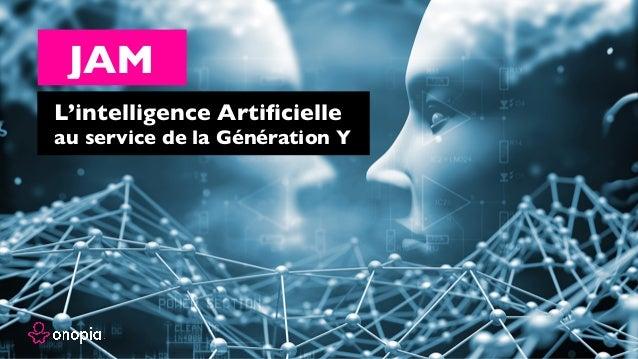 JAM L'intelligence Artificielle au service de la Génération Y