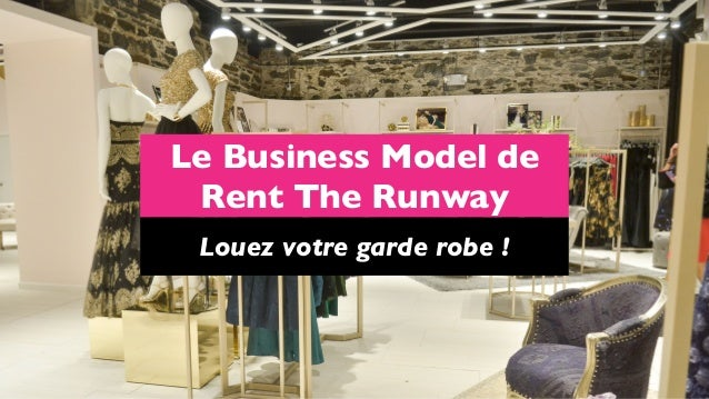 Le Business Model de Rent The Runway Louez votre garde robe !