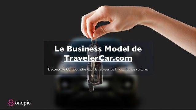 L'Economie Collaborative dans le secteur de la location de voitures Le Business Model de TravelerCar.com