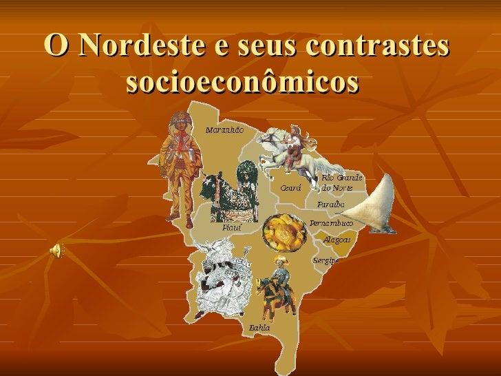 O Nordeste e seus contrastes socioeconômicos