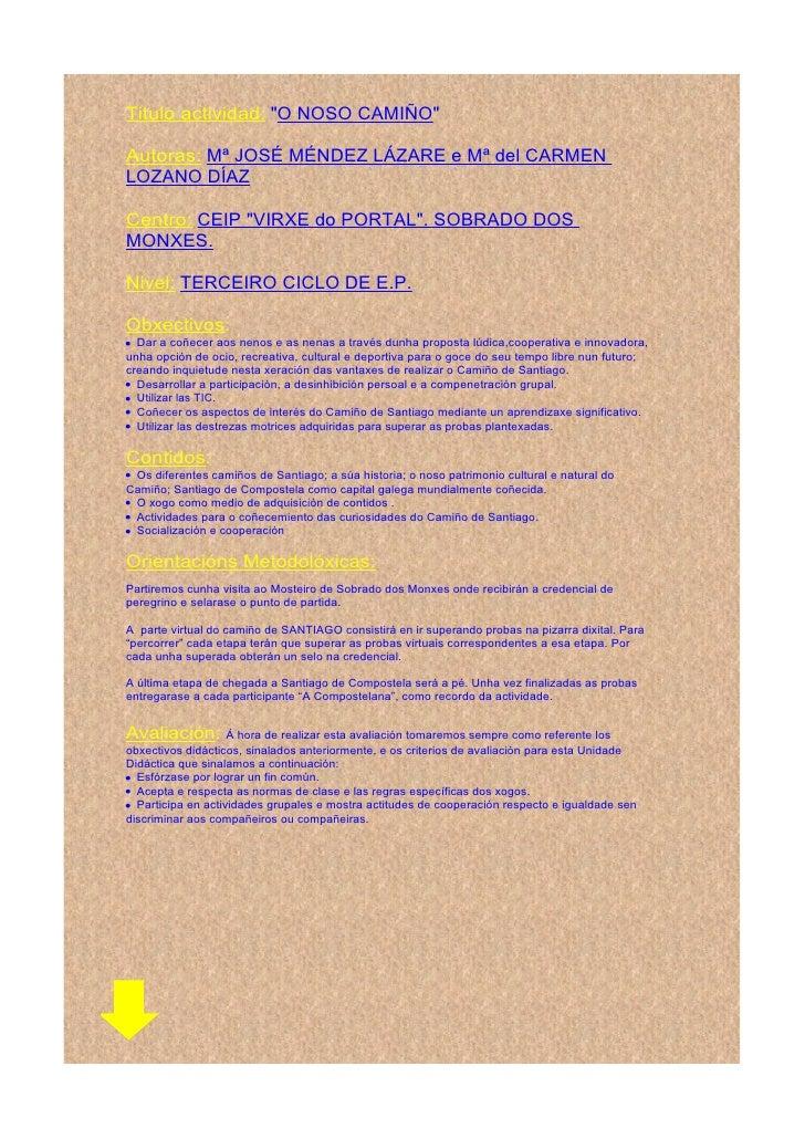 """Tituloactividad:""""ONOSOCAMIÑO""""  Autoras:MªJOSÉMÉNDEZLÁZAREeMªdelCARMEN LOZANODÍAZ  Centro:CEIP""""VIRXEdoPOR..."""