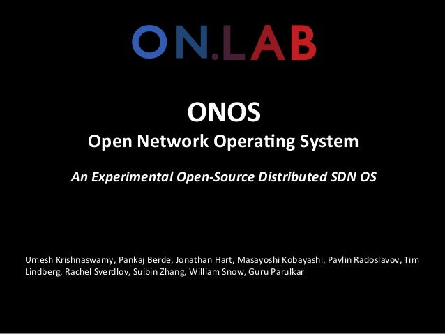 ONOS Open Network Opera.ng System  Open-‐Source Distributed SDN OS