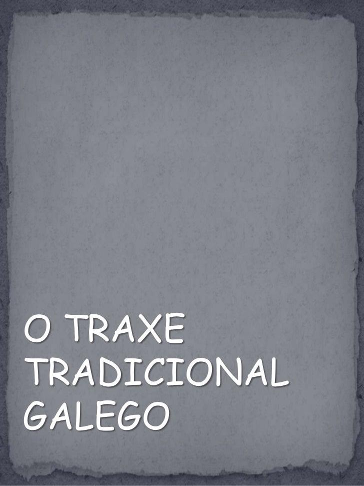O TRAXE TRADICIONAL GALEGO<br />