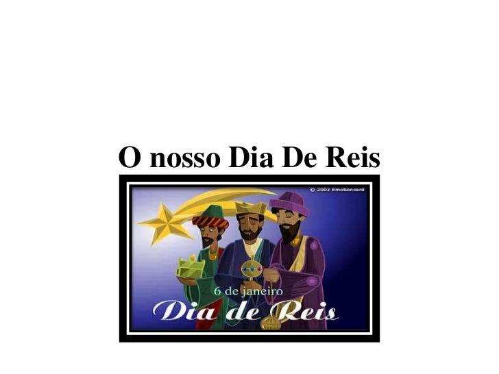 O nosso Dia De Reis