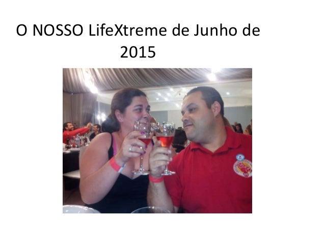 O NOSSO LifeXtreme de Junho de 2015