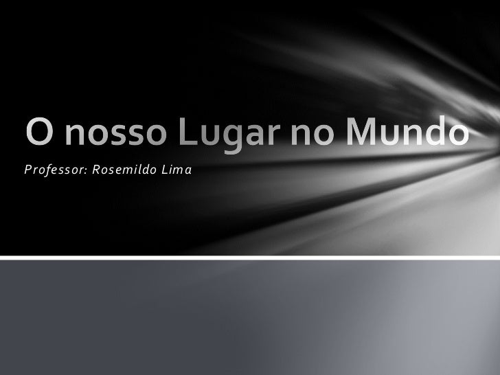 Professor: Rosemildo Lima