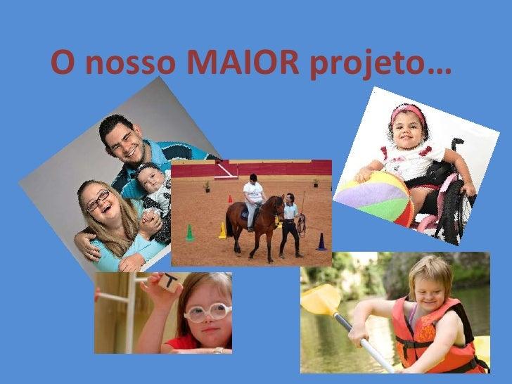 O nosso MAIOR projeto…                         1