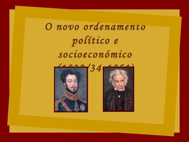O novo ordenamento político e socioeconómico (1832/34-1851)