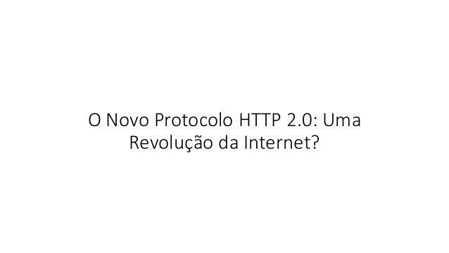 O Novo Protocolo HTTP 2.0: Uma Revolução da Internet?