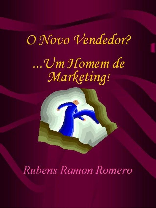 O novo vendedor_homem_marketing_romero