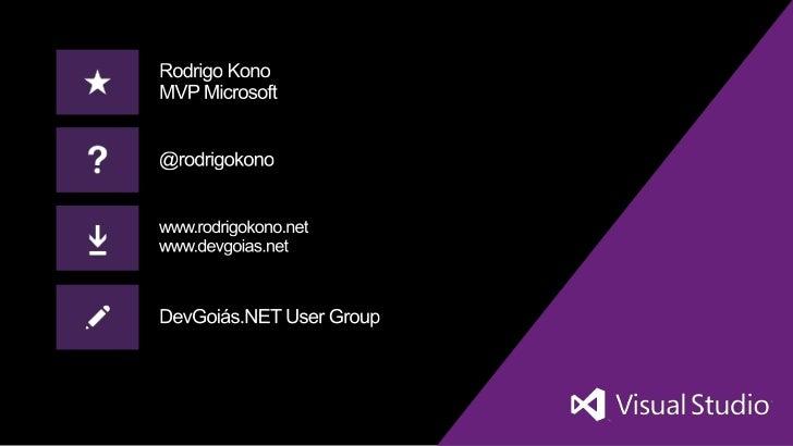 O novoVisual Studio 2012Rodrigo KonoMVP-MCP-MCTS-MCPD-MCTDevGoiás .NET@rodrigokono
