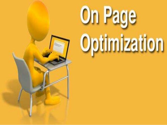 Introduction ● On page optimization means that optimizing a webpage or website to make it search engine friendly. ● It is ...